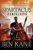Spartacus: Rebellion: A Novel (Spartacus Chronicles, 2)