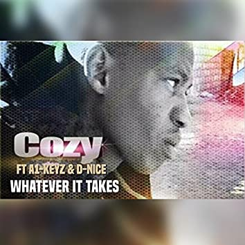 Whatever It Takes (feat. A1-Keyz, D-Nice)