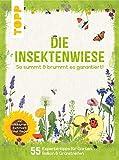 Die Insektenwiese: So summt & brummt es garantiert!: 55 Expertentipps für Garten, Balkon & Grünstreifen von Wildblumen-Fachmann Ernst Rieger