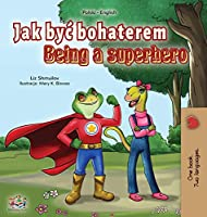Being a Superhero (Polish English Bilingual Book for Kids) (Polish English Bilingual Collection)