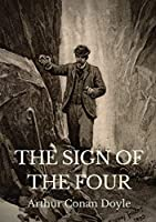 "The Sign Of The Four: The Sign of the Four has a complex plot involving service in India, the Indian Rebellion of 1857, a stolen treasure, and a secret pact among four convicts (""the Four"" of the title) and two corrupt prison guards."