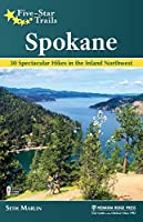 Five-Star Trails: Spokane: 30 Spectacular Hikes in the Inland Northwest