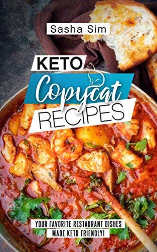 Keto Copycat Recipes: Your Favorite Restaurant Dishes Made Keto Friendly!
