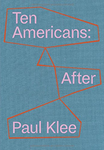 Ten Americans dt.: After Paul Klee