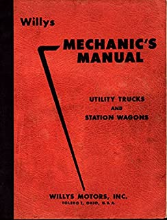 1946-1956 WILLYS JEEP MECHANIC'S MANUAL For UTILITY TRUCKS AND STATION WAGONS