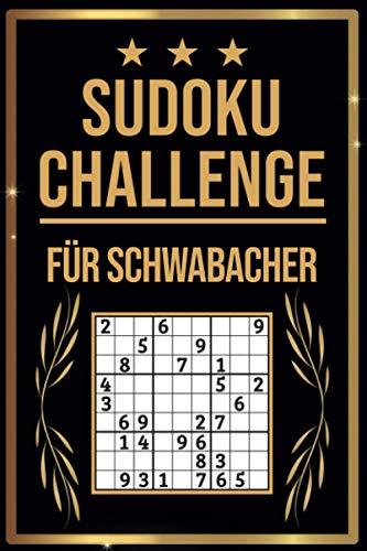 SUDOKU Challenge für Schwabacher: Sudoku Buch I 300 Rätsel inkl. Anleitungen & Lösungen I Leicht bis Schwer I A5 I Tolles Geschenk für Schwabacher