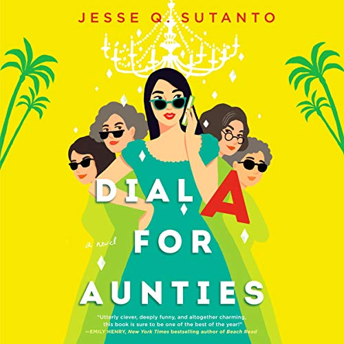 Dial A for Aunties Audiobook By Jesse Q. Sutanto cover art