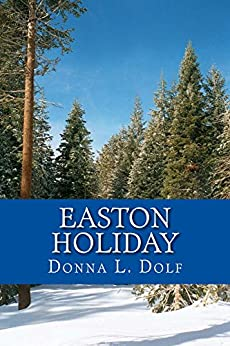 Easton Holiday (Easton Series Book 3) by [Donna L. Dolf]