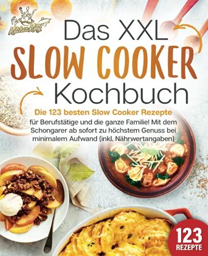 Das XXL Slow Cooker Kochbuch: Die 123...