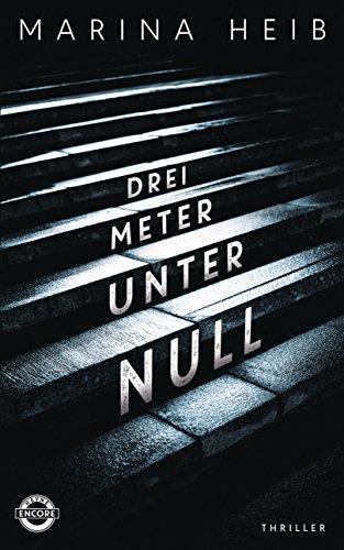 Buchseite und Rezensionen zu 'Drei Meter unter Null: Thriller' von Marina Heib