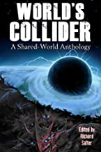 World's Collider: A Shared-World Anthology