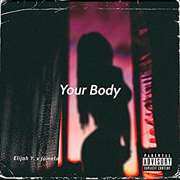 Your Body (feat. Jamela)