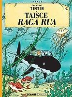 Tintin Taisce Raga Rua Tintin in Irish (Tintin i nGaeilge : Tintin in Irish)