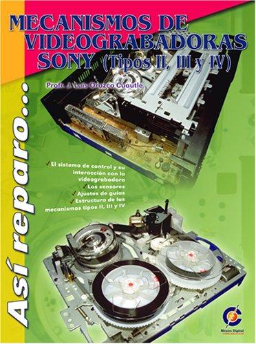 Mecanismos de Videograbadoras Sony (Tipo II, II y IV) (Spanish Edition)