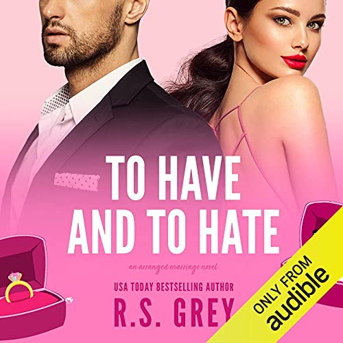 To Have and to Hate Audiobook By R.S. Grey cover art
