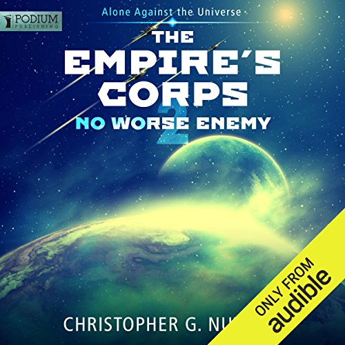 No Worse Enemy     The Empire's Corps, Book 2              By:                                                                                                                                 Christopher G. Nuttall                               Narrated by:                                                                                                                                 Jeffrey Kafer                      Length: 13 hrs and 16 mins     172 ratings     Overall 4.6