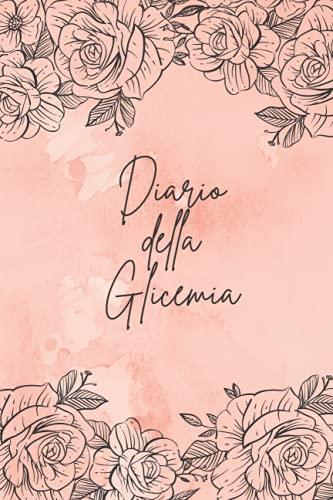 Diario della Glicemia: Diario di Bordo del Diabete, Taccuino per registrare i livelli di glucosio per 109 settimane