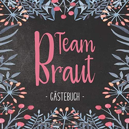 Team Braut Gästebuch: Erinnerungsalbum zum JGA | Fotoalbum und Gästebuch mit viel Platz für Erinnerungen und Sprüche