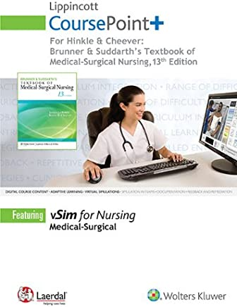 Fundamentals of Nursing + Maternal & Child Health Nursing, 7th Ed. Coursepoint + Textbook of Medicalsurgical Nursing, 13th Ed. Coursepoint