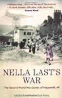 Nella Last's War: The Second World War Diaries of Housewife, 49 by Nella Last(1905-06-28)