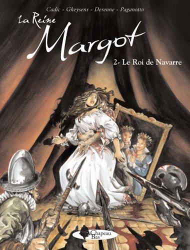 La Reine Margot - tome 2 Le Roi de Navarre (02)