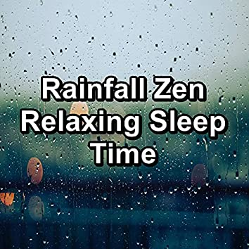 Rainfall Zen Relaxing Sleep Time