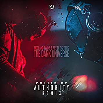 The dark universe (Points Of Authority Remix)