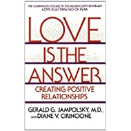 Love Is the Answer: Creating Postive Relationships