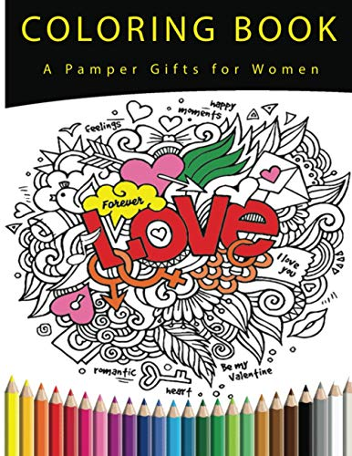 Coloring Book A Pamper Gift For Woman: An Anti Stress Relief Pamper & Relaxation Gifts For Her [2021], The Best Pampering Gifts Under 10 To Relax