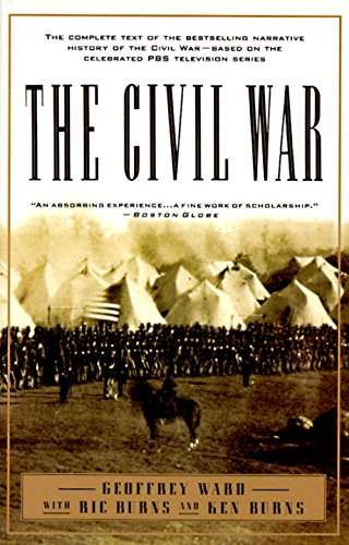 The Civil War: The complete text of the bestselling narrative history of the Civil War--based on the celebrated PBS television series (Vintage Civil War Library)