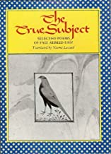 The True Subject: Selected Poems of Faiz Ahmed Faiz (The Lockert Library of Poetry in Translation)
