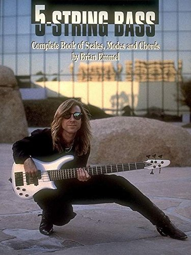 Five String Bass: Complete Book of Scales, Modes and Chords