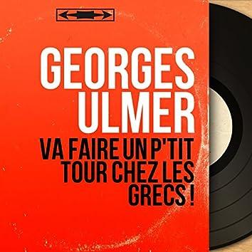 Va faire un p'tit tour chez les grecs ! (feat. Armand Migiani Et Son Orchestre) [Mono version]