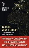 La ruée vers l'Europe - La jeune Afrique en route vers le Vieux Continent - J'ai lu - 01/05/2019