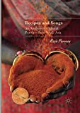 Recipes and Songs: An Analysis of Cultural Practices from South Asia (Palgrave Studies in Literary Anthropology)