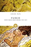 Fuoco. Diario inedito senza censura 1934-1937