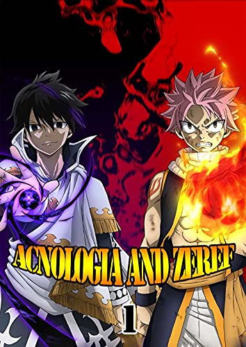 Acnologia and Zeref: Part- 1 (English Edition)