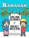 Ramadan : Livre pour les enfants âgés de 7 ans et plus. Beau cadeau pour les enfants musulmans, garçons et filles.
