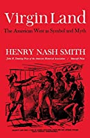 Virgin Land: The American West as Symbol and Myth (Harvard Paperback, Hp 21)