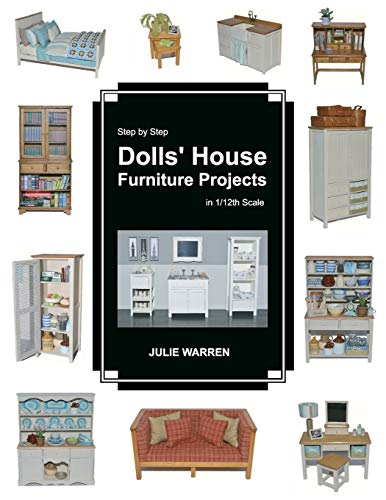 Compare Textbook Prices for Step by Step Dolls' House Furniture Projects in 1/12th Scale  ISBN 9781519705631 by Warren, Julie