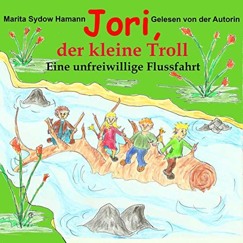 Eine unfreiwillige Flussfahrt     Jori, der kleine Troll 5              Autor:                                                                                                                                 Marita Sydow Hamann                               Sprecher:                                                                                                                                 Marita Sydow Hamann                      Spieldauer: 29 Min.     1 Bewertung     Gesamt 5,0