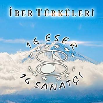 İber Türküleri / 16 Sanatçı 16 Eser