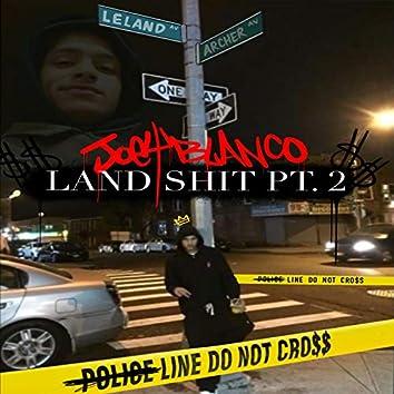 Land Shit, Pt. 2