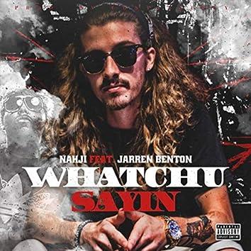 Whatchu Sayin (feat. Jarren Benton)