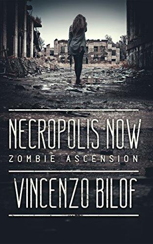 Book: Necropolis Now: A Zombie Novel (Zombie Ascension Book 1) by Vincenzo Bilof