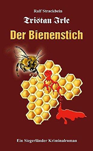Tristan Irle - Der Bienenstich: Ein Siegerlandkrimi