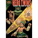 The Hero Twins: Against The Lords Of Death (A Mayan Myth) (Graphic Myths & Legends (Paperback))