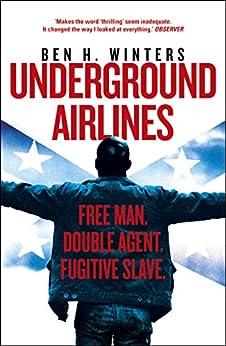 Underground Airlines by [Ben H. Winters]