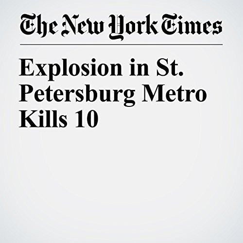 Explosion in St. Petersburg Metro Kills 10 copertina