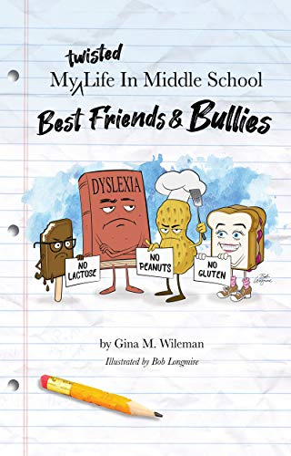 My Twisted Life In Middle School: Best Friends & Bullies by [Gina Wileman, Bob Longmire]
